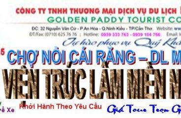 CHỢ NỔI CÁI RĂNG-DL MỸ KHÁNH-THIỀN VIỆN TRÚC LÂM MIỀN NAM